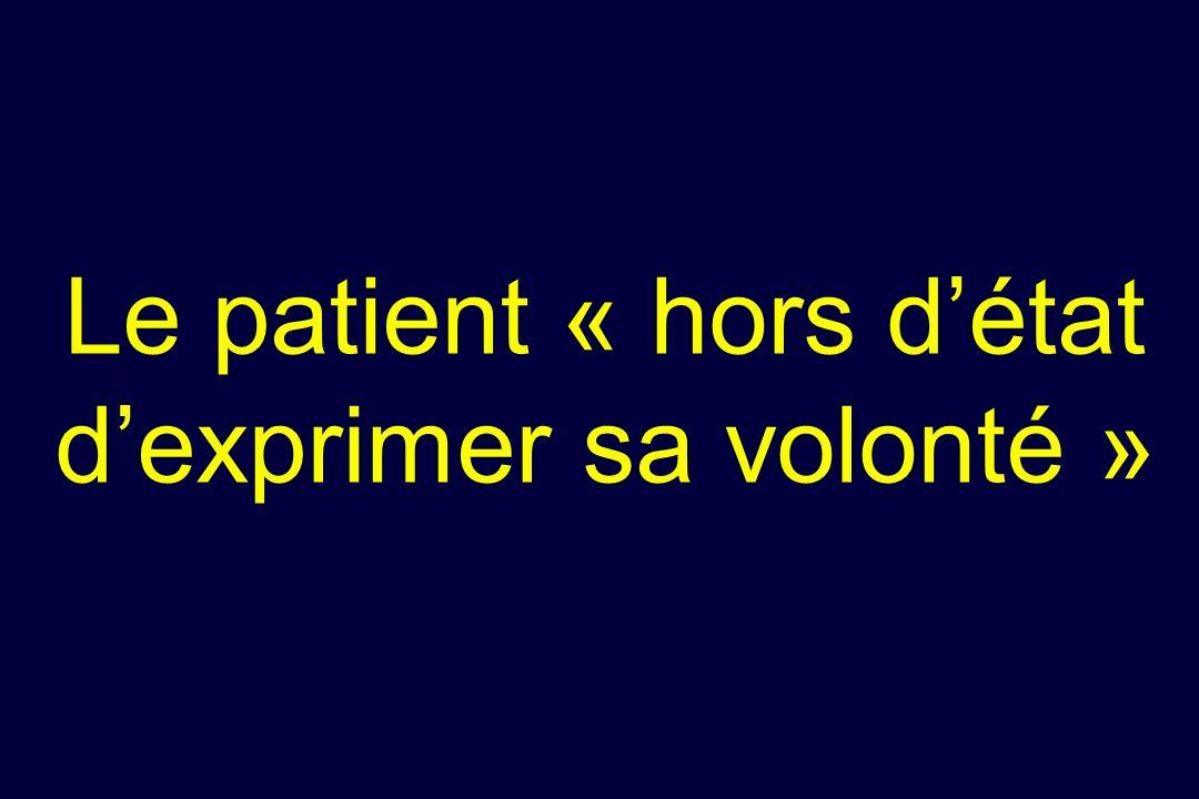 Le patient « hors détat dexprimer sa volonté »