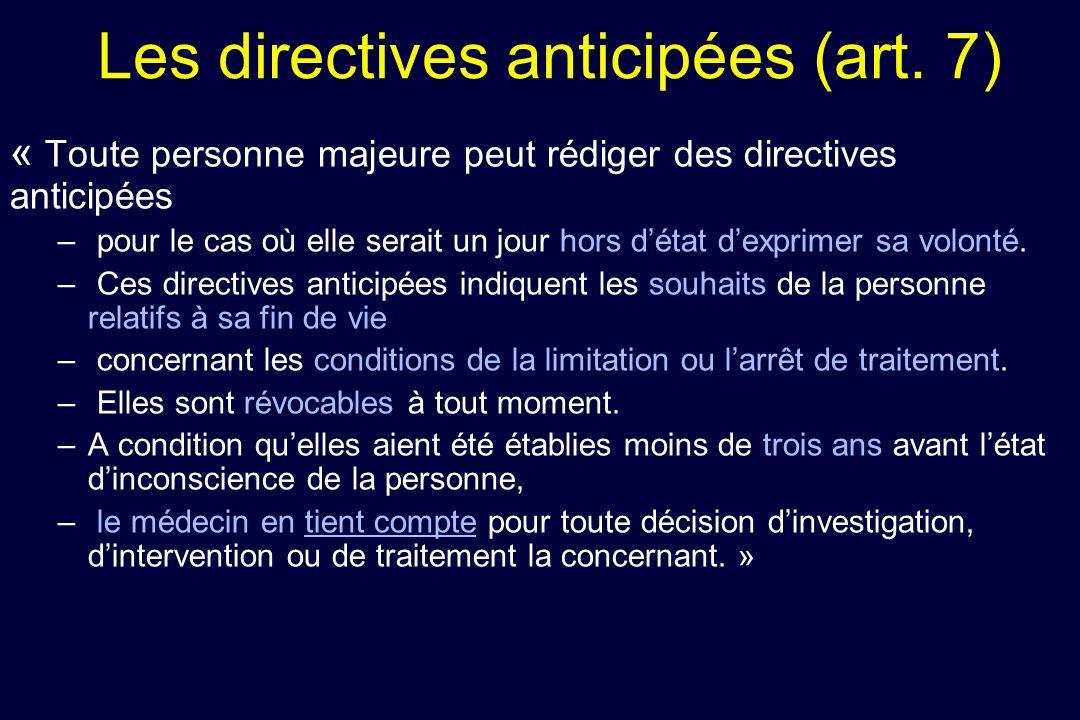 Les directives anticipées (art. 7) « Toute personne majeure peut rédiger des directives anticipées – pour le cas où elle serait un jour hors détat dex