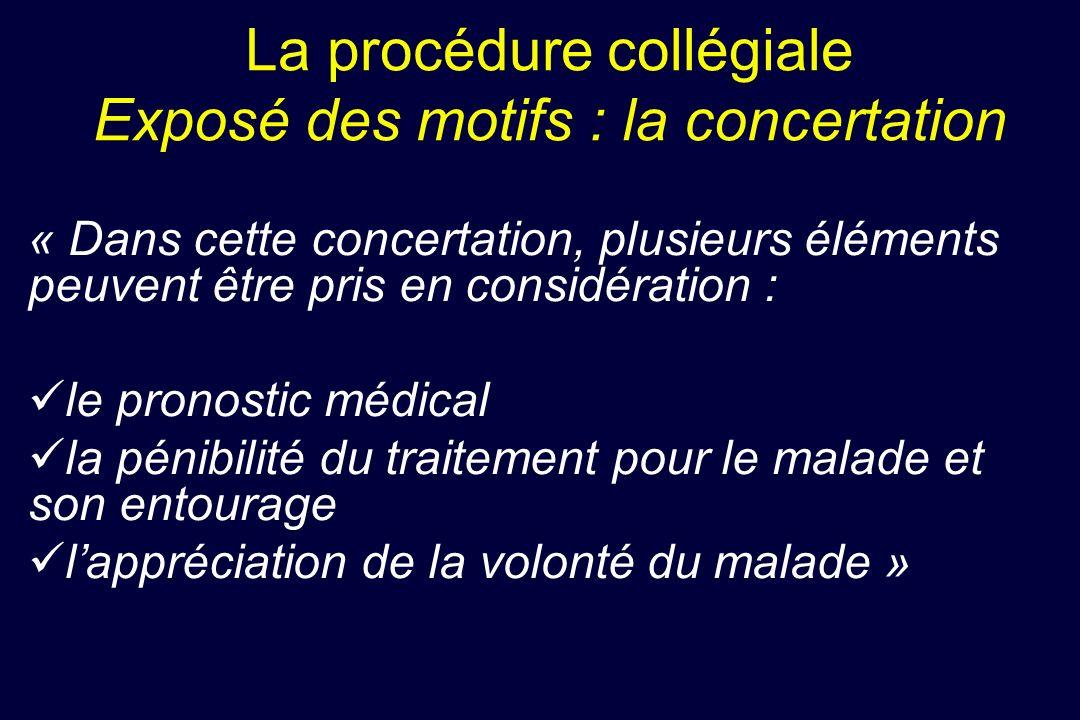 La procédure collégiale Exposé des motifs : la concertation « Dans cette concertation, plusieurs éléments peuvent être pris en considération : le pron