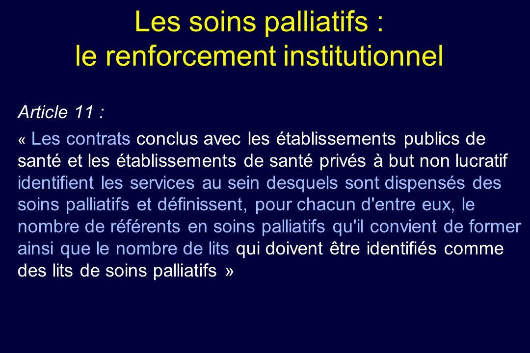 Les soins palliatifs : le renforcement institutionnel Article 11 : « Les contrats conclus avec les établissements publics de santé et les établissemen