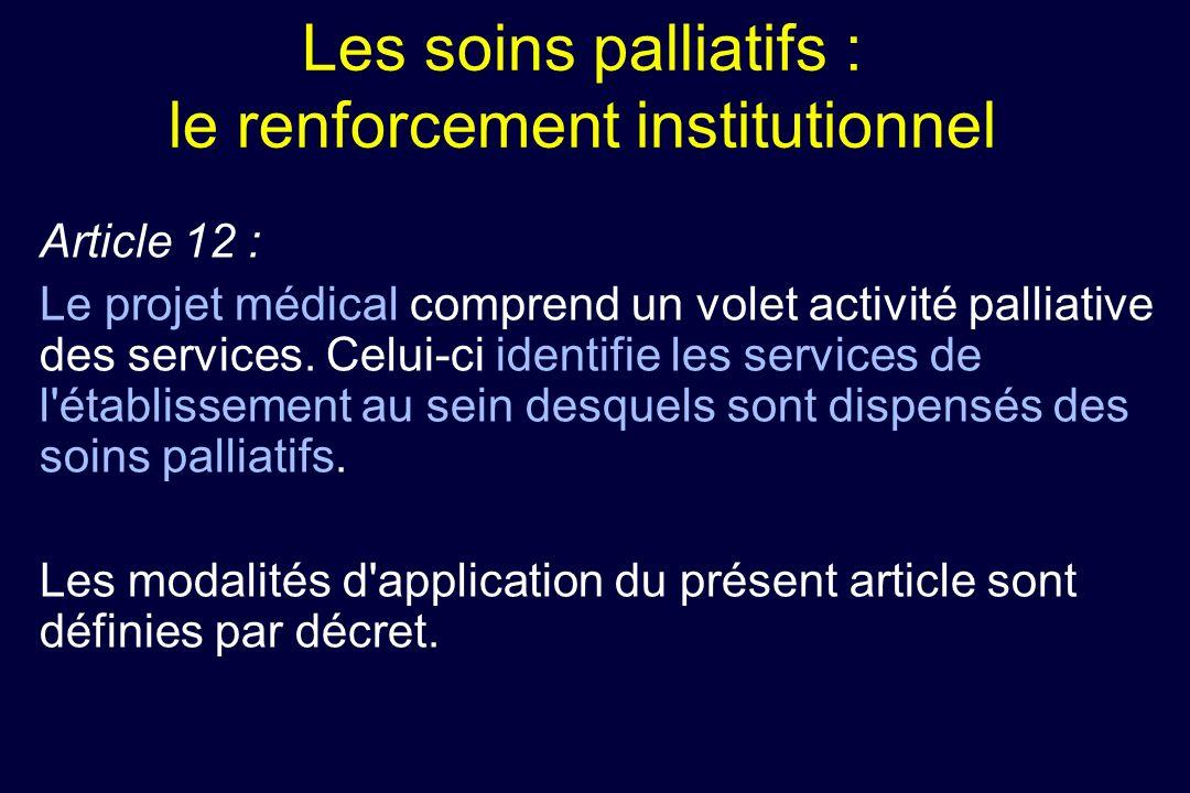 Article 12 : Le projet médical comprend un volet activité palliative des services. Celui-ci identifie les services de l'établissement au sein desquels