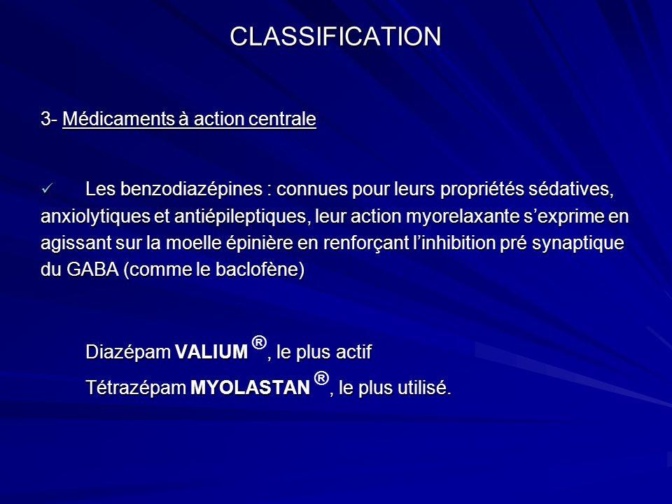 CLASSIFICATION 3- Médicaments à action centrale Les benzodiazépines : connues pour leurs propriétés sédatives, Les benzodiazépines : connues pour leur