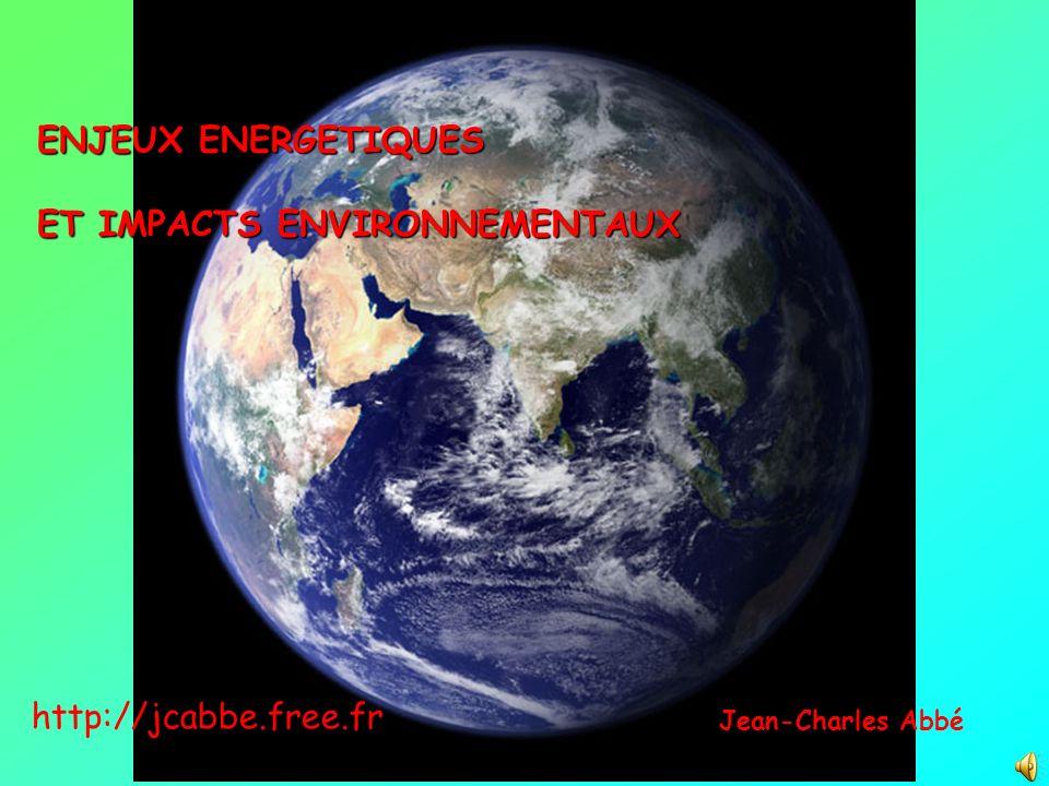 ENJEUX ENERGETIQUES ET IMPACTS ENVIRONNEMENTAUX Jean-Charles Abbé http://jcabbe.free.fr