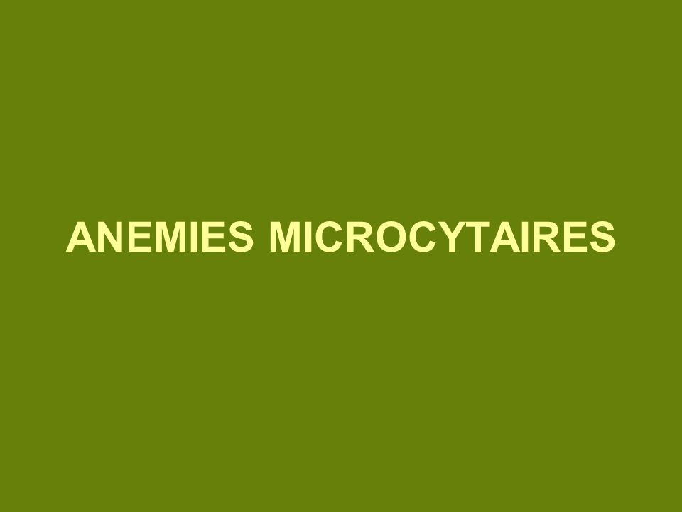 ANEMIES MICROCYTAIRES