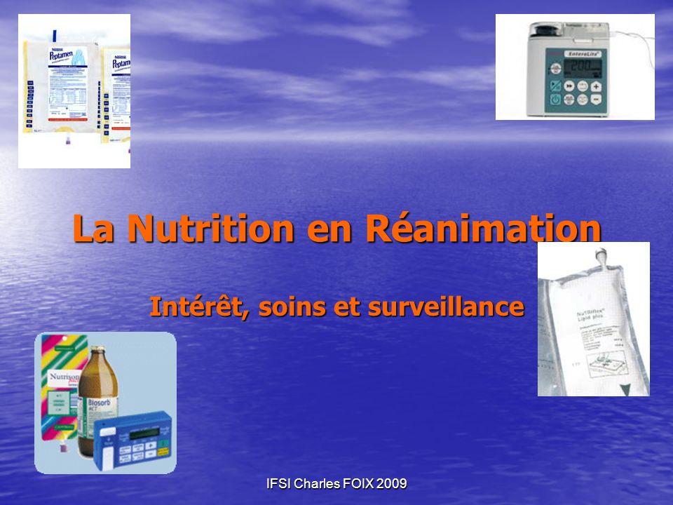 IFSI Charles FOIX 2009 La Nutrition en Réanimation Intérêt, soins et surveillance