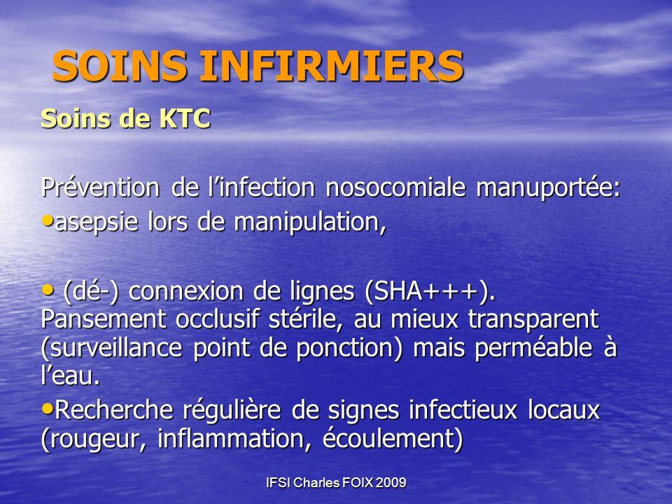 IFSI Charles FOIX 2009 SOINS INFIRMIERS Soins de KTC Prévention de linfection nosocomiale manuportée: asepsie lors de manipulation, asepsie lors de ma