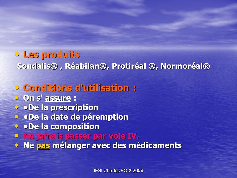 Les produits Les produits Sondalis®, Réabilan®, Protiréal ®, Normoréal® Sondalis®, Réabilan®, Protiréal ®, Normoréal® Conditions d'utilisation : Condi
