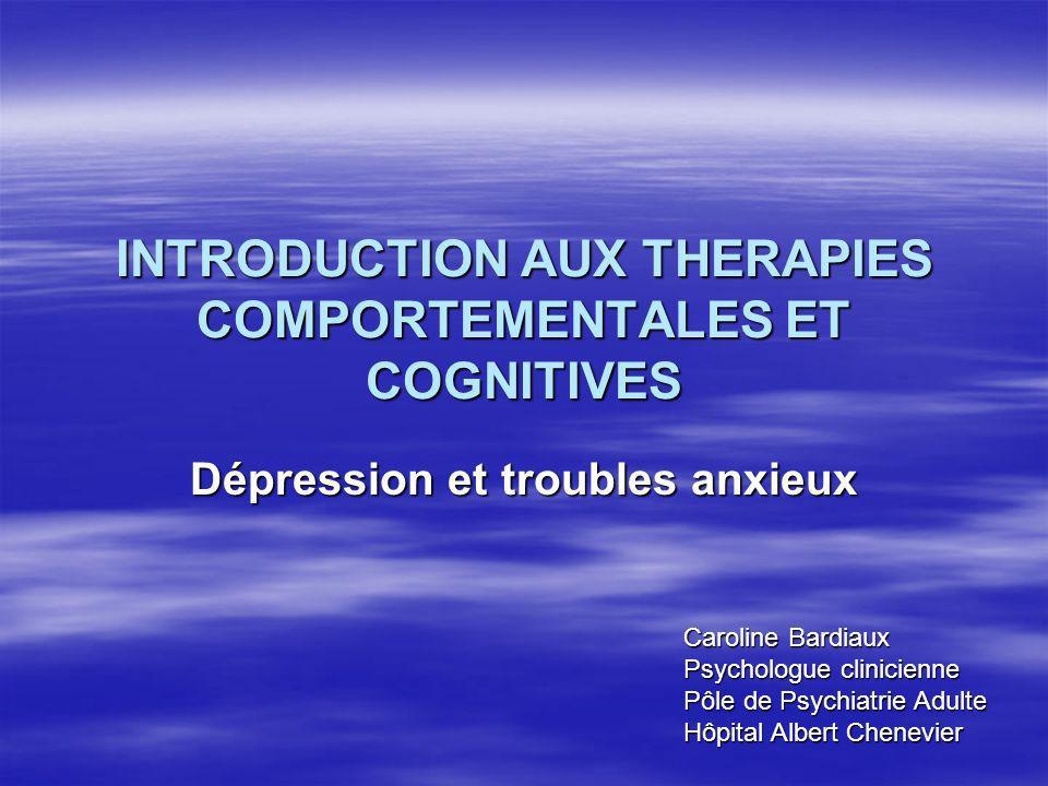 Les techniques thérapeutiques : repérer les cognitions Les trois colonnes de Beck : –Situation : Marie n est pas venue aujourdhui –Émotion : tristesse, découragement –Cognition : « Elle ne m aime plus »