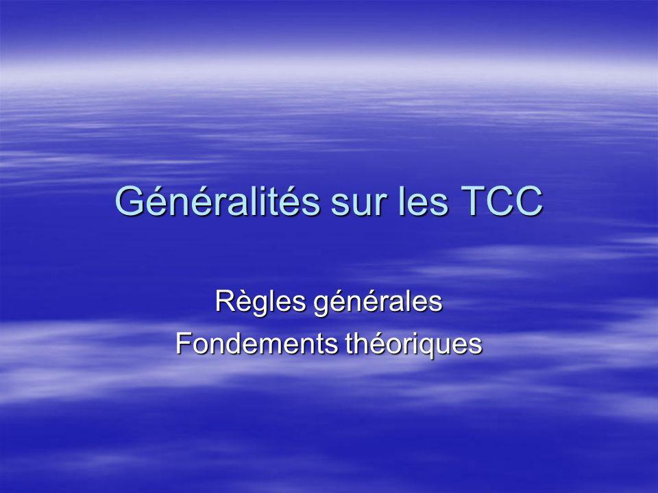 Règles générales Les TCC représentent lapplication de la psychologie scientifique à la psychothérapie.