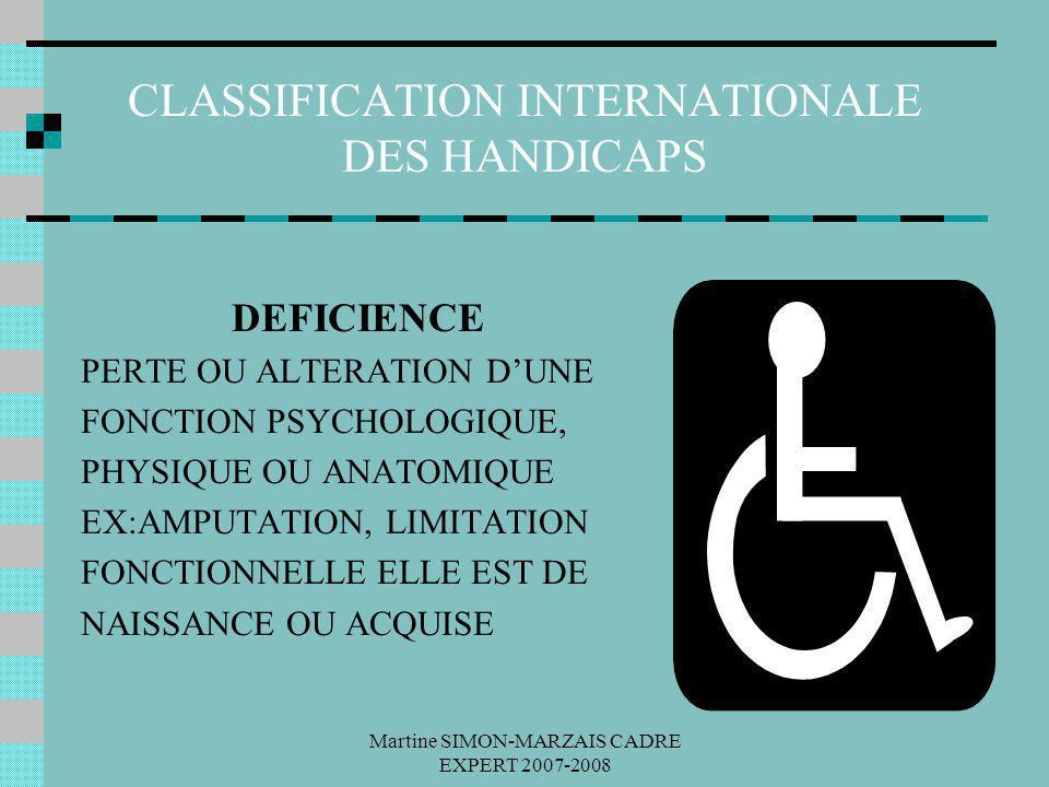 Martine SIMON-MARZAIS CADRE EXPERT 2007-2008 CLASSIFICATION INTERNATIONALE DES HANDICAPS DEFICIENCE PERTE OU ALTERATION DUNE FONCTION PSYCHOLOGIQUE, P