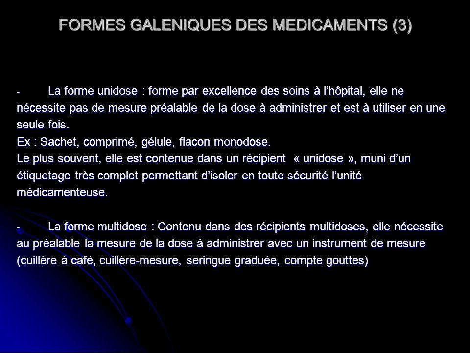 FORMES GALENIQUES DES MEDICAMENTS (3) - La forme unidose : forme par excellence des soins à lhôpital, elle ne nécessite pas de mesure préalable de la
