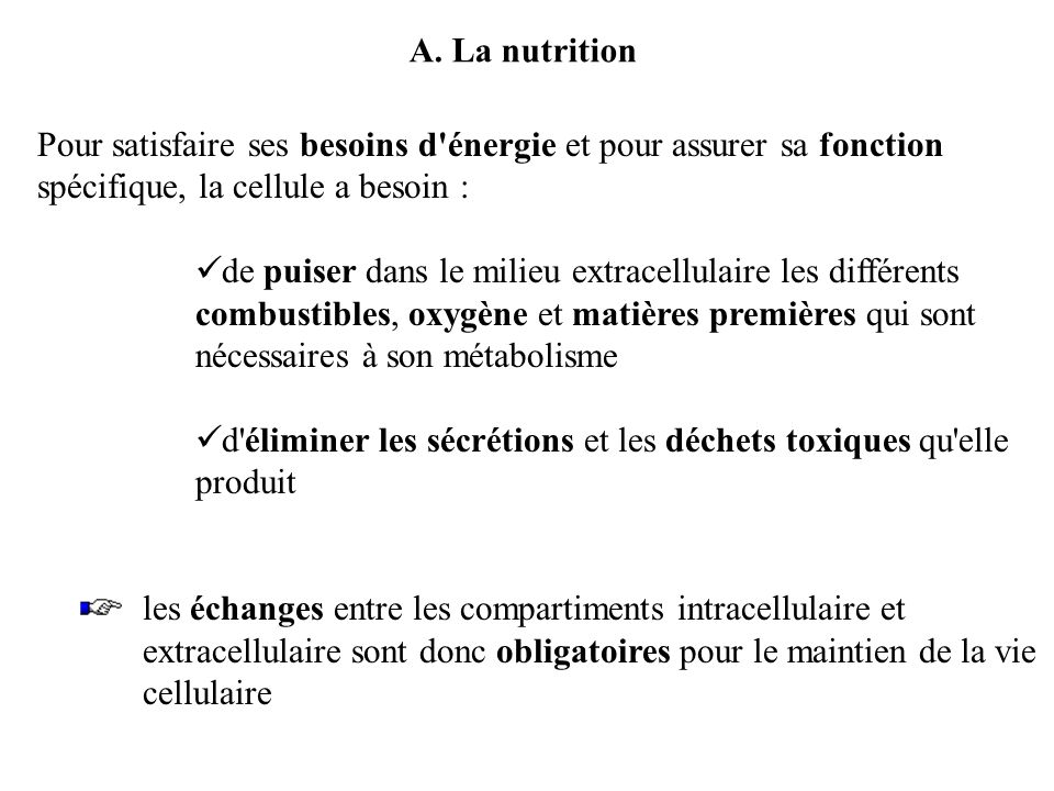 Les fonctions cellulaires Introduction A.La nutrition 1.échanges sans mouvements de membrane a.transport passif i.la diffusion ii.losmose b.transport actif 2.échanges avec mouvements de membrane a.lendocytose b.lexocytose B.La respiration C.La mort cellulaire 1.lapoptose 2.La nécrose
