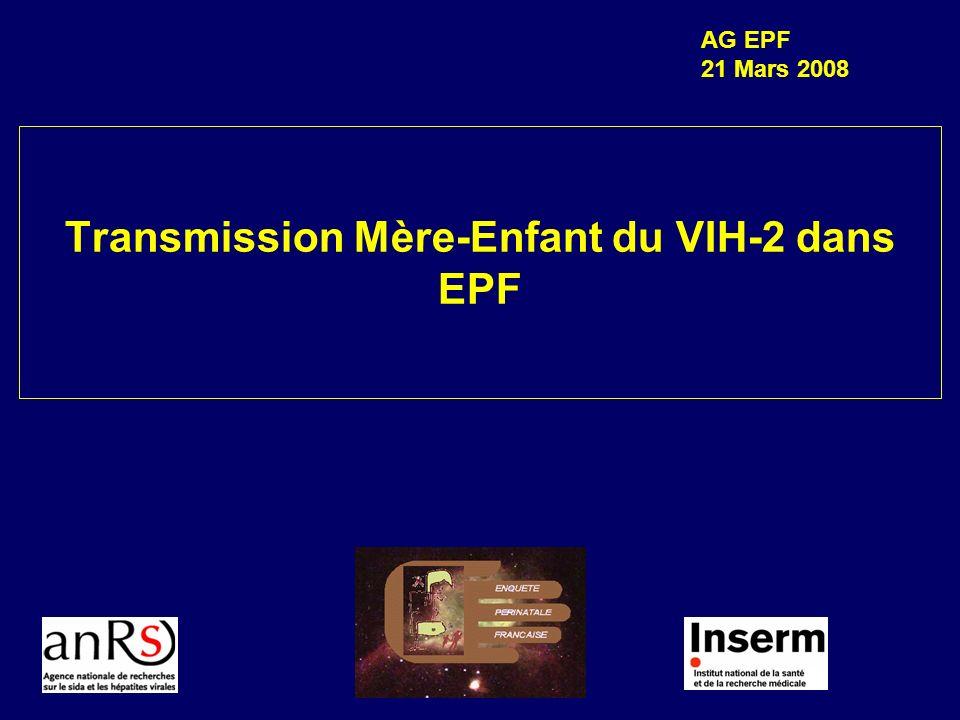 Transmission Mère-Enfant du VIH-2 dans EPF AG EPF 21 Mars 2008