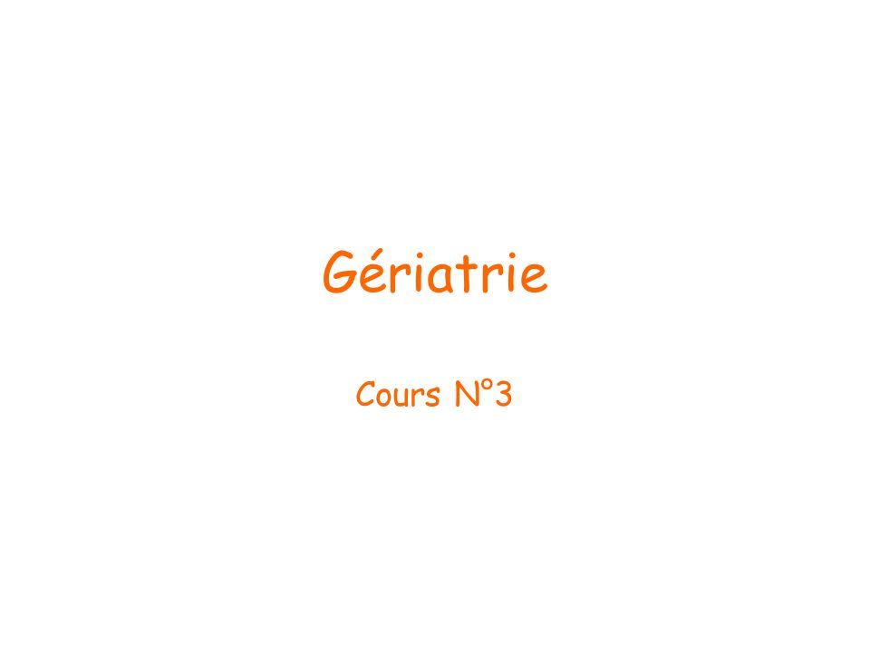 Gériatrie Cours N°3