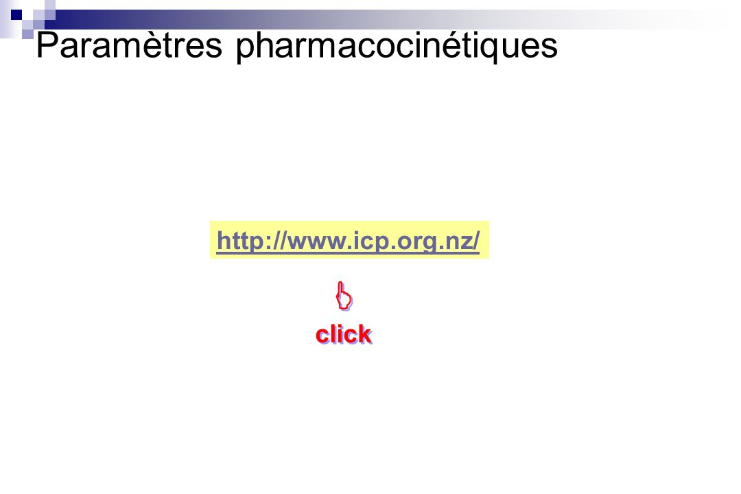 http://www.icp.org.nz/ Paramètres pharmacocinétiques click click