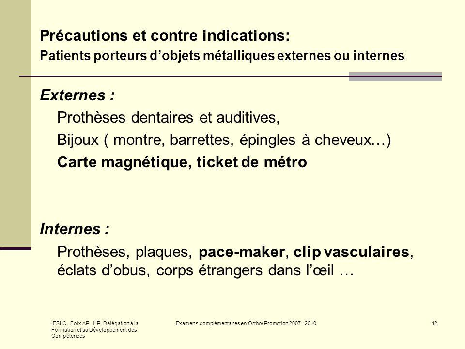 IFSI C. Foix AP - HP, Délégation à la Formation et au Développement des Compétences Examens complémentaires en Ortho/ Promotion 2007 - 201012 Précauti