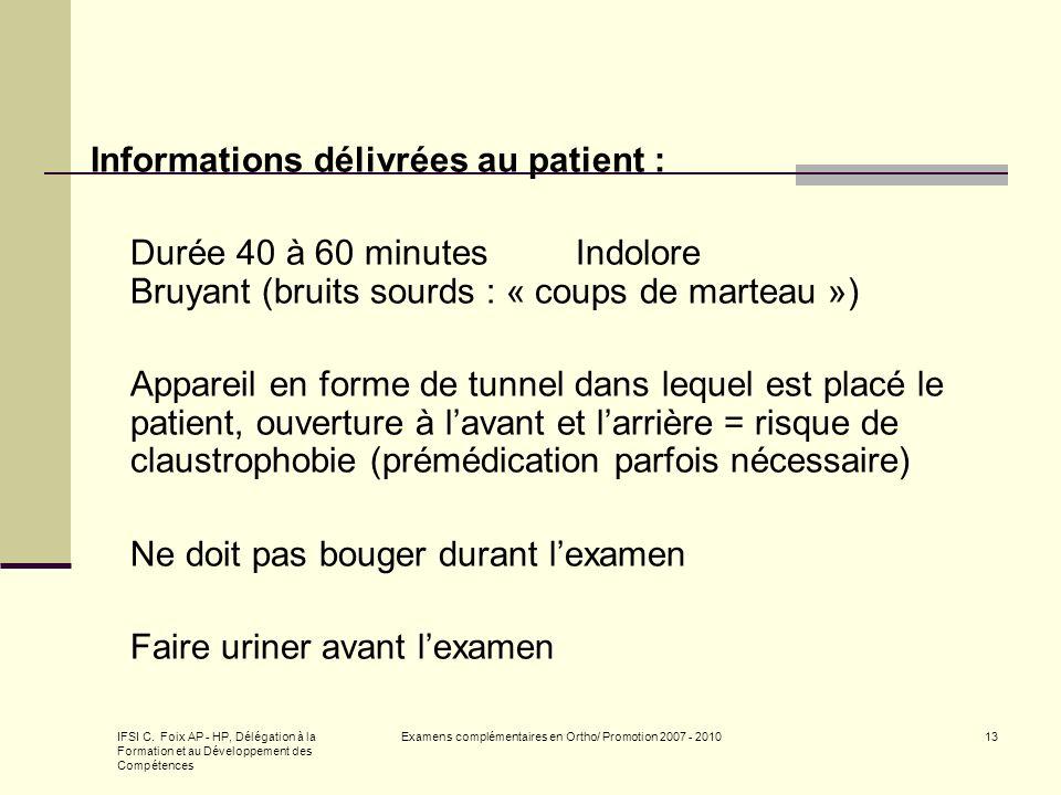 IFSI C. Foix AP - HP, Délégation à la Formation et au Développement des Compétences Examens complémentaires en Ortho/ Promotion 2007 - 201013 Informat