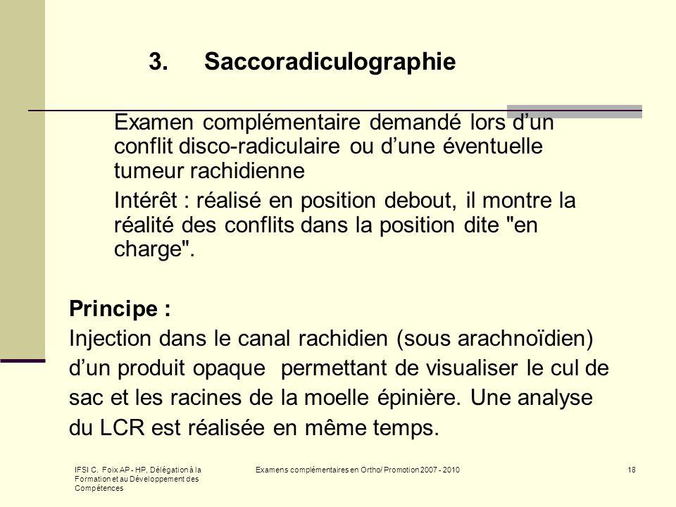 IFSI C. Foix AP - HP, Délégation à la Formation et au Développement des Compétences Examens complémentaires en Ortho/ Promotion 2007 - 201018 3.Saccor