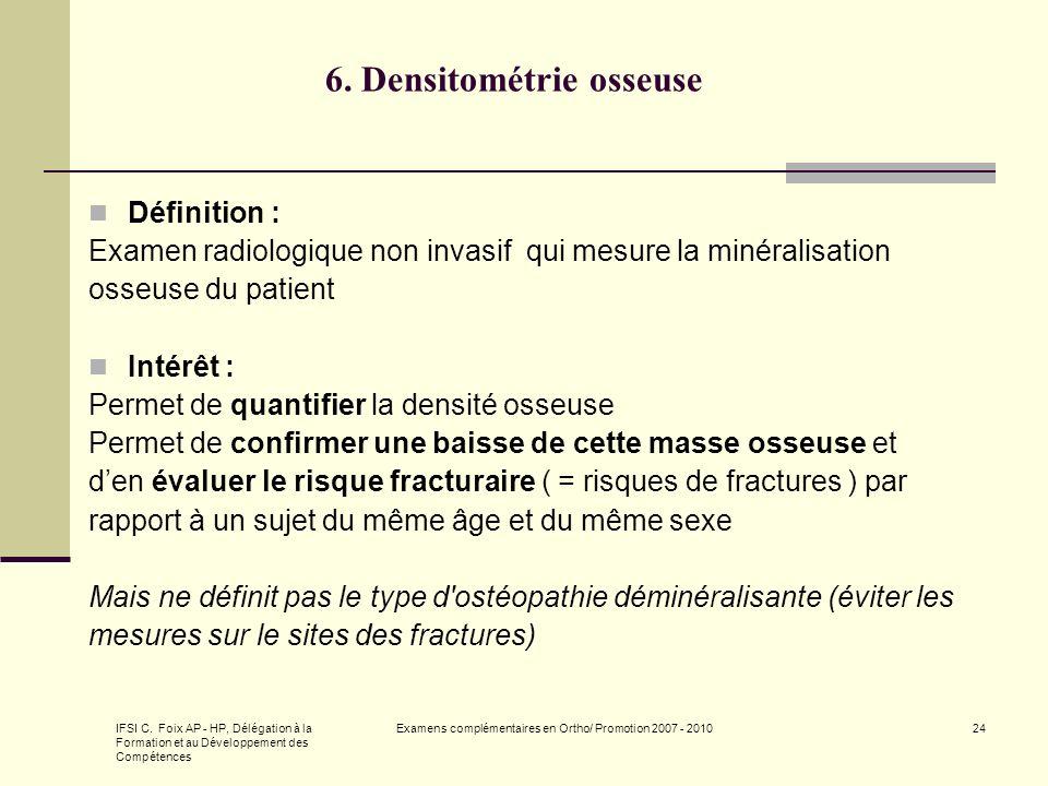 IFSI C. Foix AP - HP, Délégation à la Formation et au Développement des Compétences Examens complémentaires en Ortho/ Promotion 2007 - 201024 6. Densi