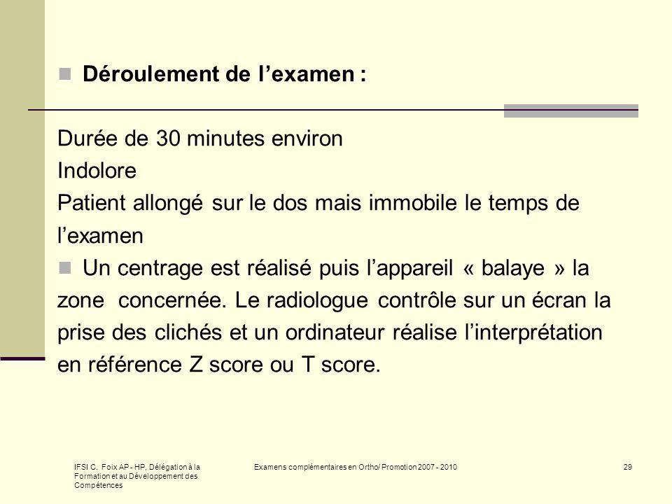 IFSI C. Foix AP - HP, Délégation à la Formation et au Développement des Compétences Examens complémentaires en Ortho/ Promotion 2007 - 201029 Déroulem