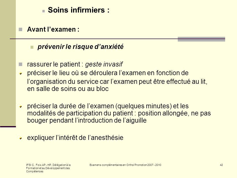 IFSI C. Foix AP - HP, Délégation à la Formation et au Développement des Compétences Examens complémentaires en Ortho/ Promotion 2007 - 201042 Soins in