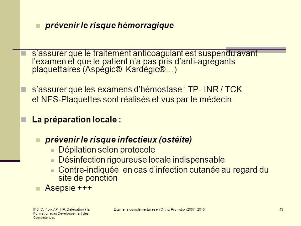 IFSI C. Foix AP - HP, Délégation à la Formation et au Développement des Compétences Examens complémentaires en Ortho/ Promotion 2007 - 201043 prévenir