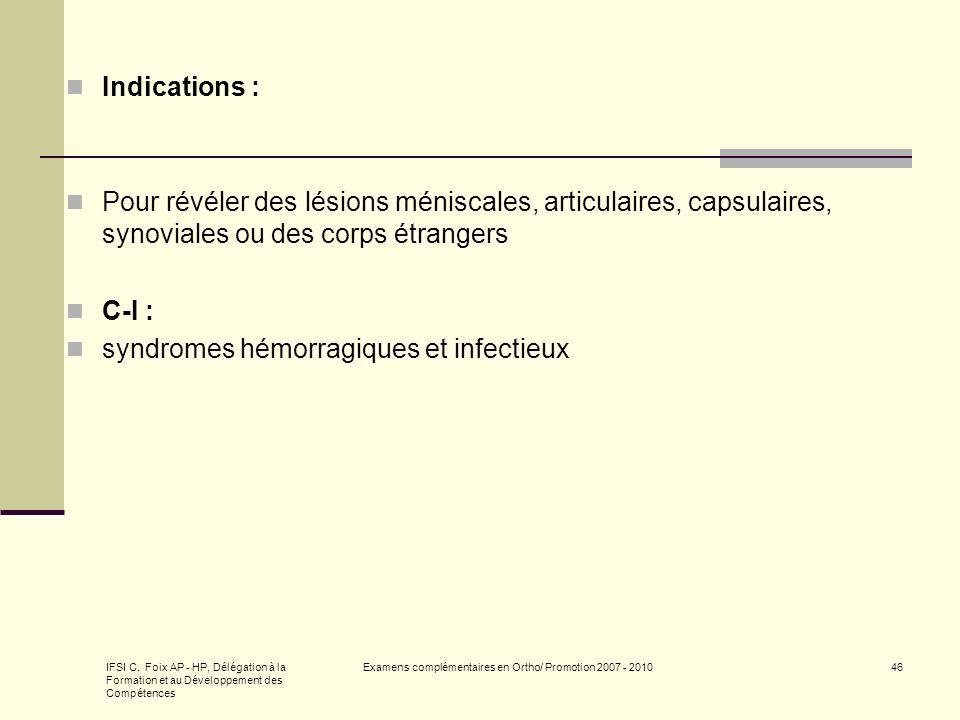 IFSI C. Foix AP - HP, Délégation à la Formation et au Développement des Compétences Examens complémentaires en Ortho/ Promotion 2007 - 201046 Indicati