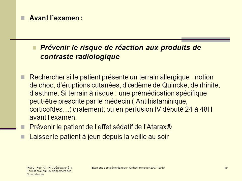 IFSI C. Foix AP - HP, Délégation à la Formation et au Développement des Compétences Examens complémentaires en Ortho/ Promotion 2007 - 201049 Avant le