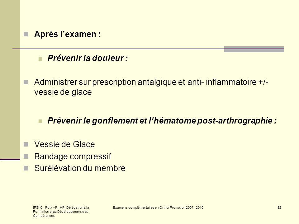 IFSI C. Foix AP - HP, Délégation à la Formation et au Développement des Compétences Examens complémentaires en Ortho/ Promotion 2007 - 201052 Après le