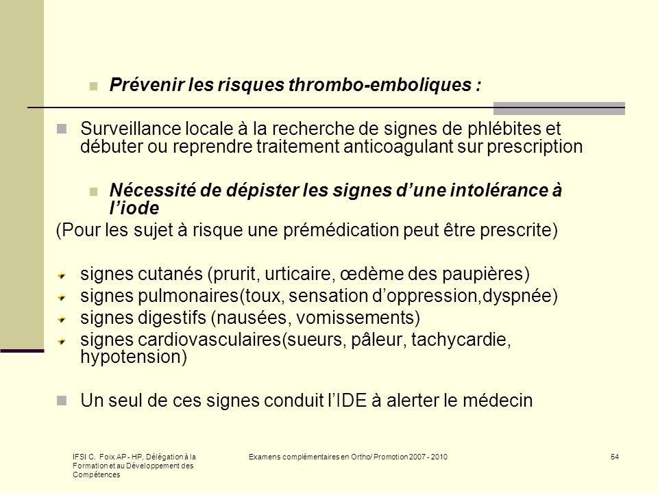 IFSI C. Foix AP - HP, Délégation à la Formation et au Développement des Compétences Examens complémentaires en Ortho/ Promotion 2007 - 201054 Prévenir