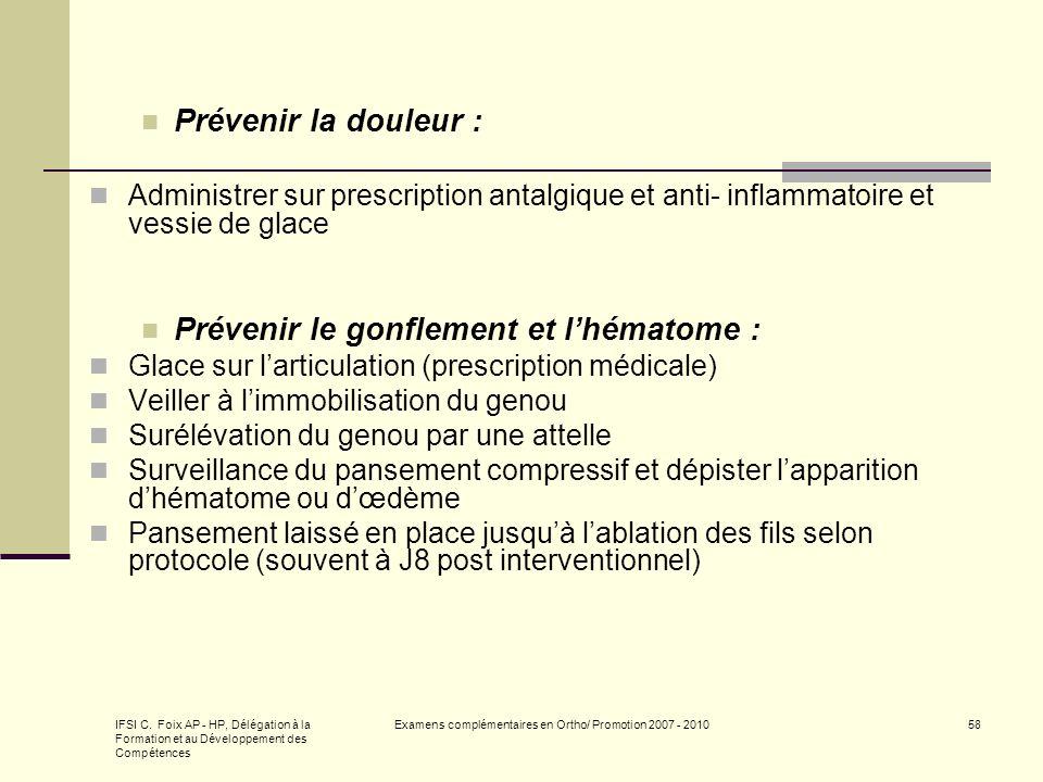 IFSI C. Foix AP - HP, Délégation à la Formation et au Développement des Compétences Examens complémentaires en Ortho/ Promotion 2007 - 201058 Prévenir