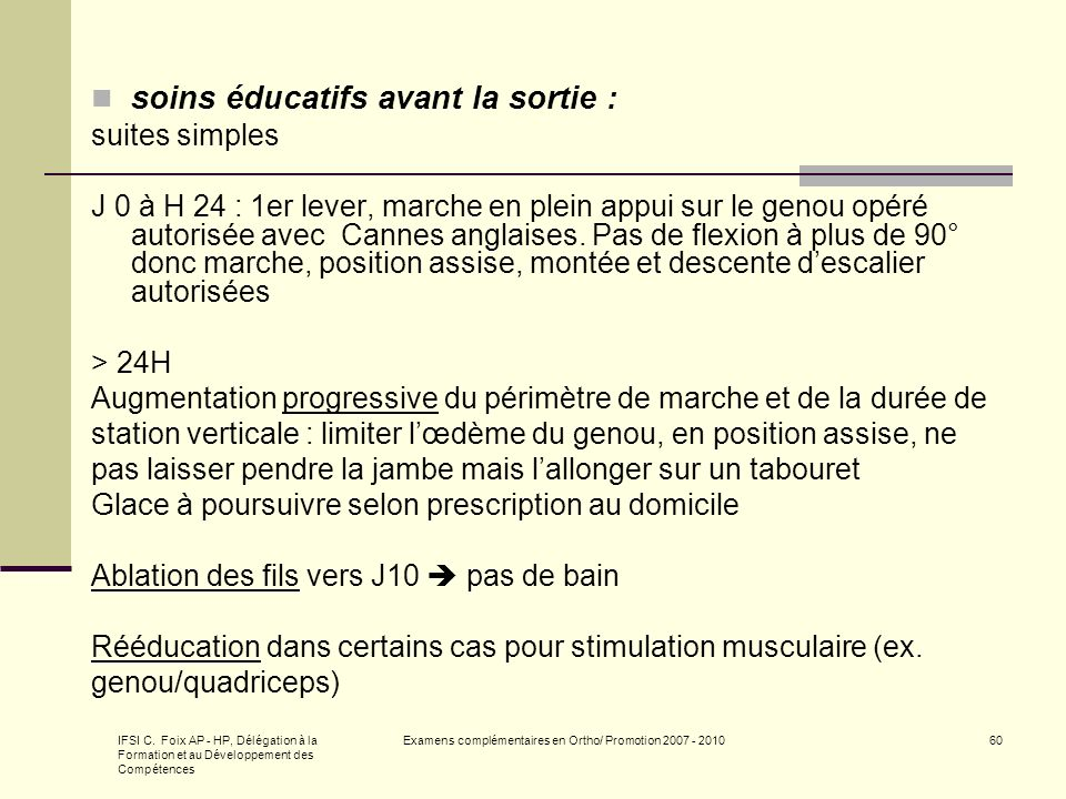 IFSI C. Foix AP - HP, Délégation à la Formation et au Développement des Compétences Examens complémentaires en Ortho/ Promotion 2007 - 201060 soins éd