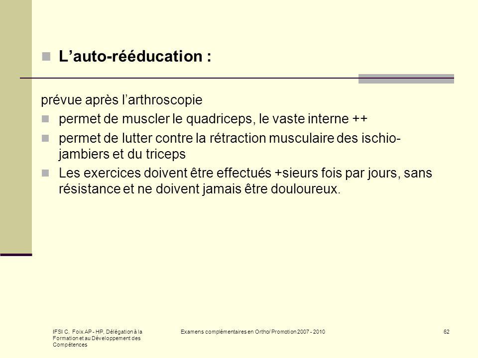 IFSI C. Foix AP - HP, Délégation à la Formation et au Développement des Compétences Examens complémentaires en Ortho/ Promotion 2007 - 201062 Lauto-ré