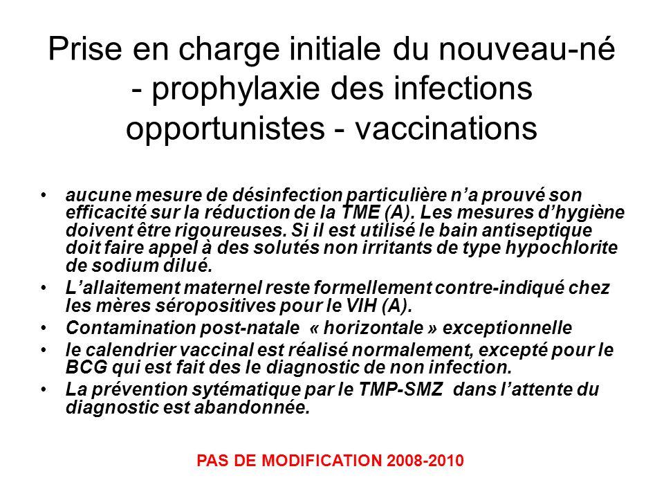 Prise en charge initiale du nouveau-né - prophylaxie des infections opportunistes - vaccinations aucune mesure de désinfection particulière na prouvé