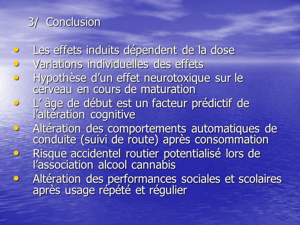 3/ Conclusion Les effets induits dépendent de la dose Les effets induits dépendent de la dose Variations individuelles des effets Variations individue