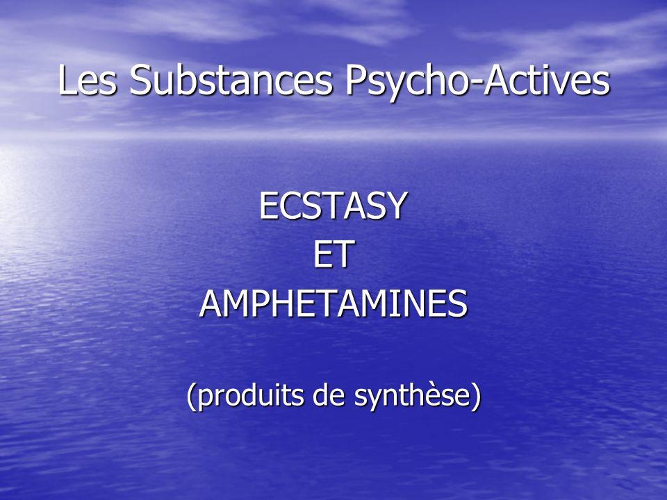 Les Substances Psycho-Actives ECSTASYETAMPHETAMINES (produits de synthèse)