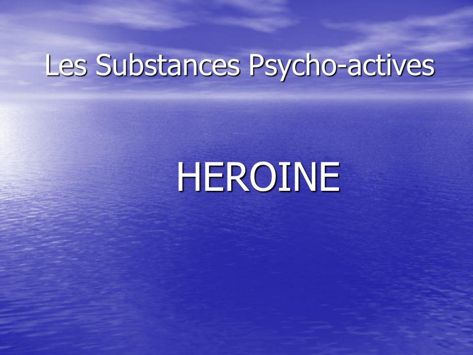 Les Substances Psycho-actives HEROINE HEROINE