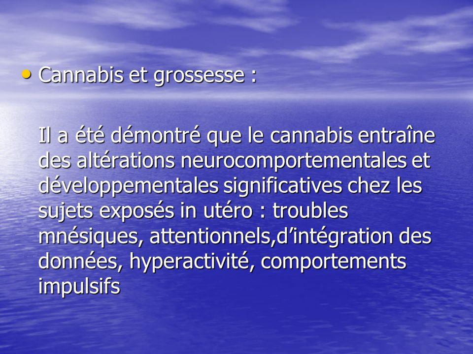 Cannabis et grossesse : Cannabis et grossesse : Il a été démontré que le cannabis entraîne des altérations neurocomportementales et développementales