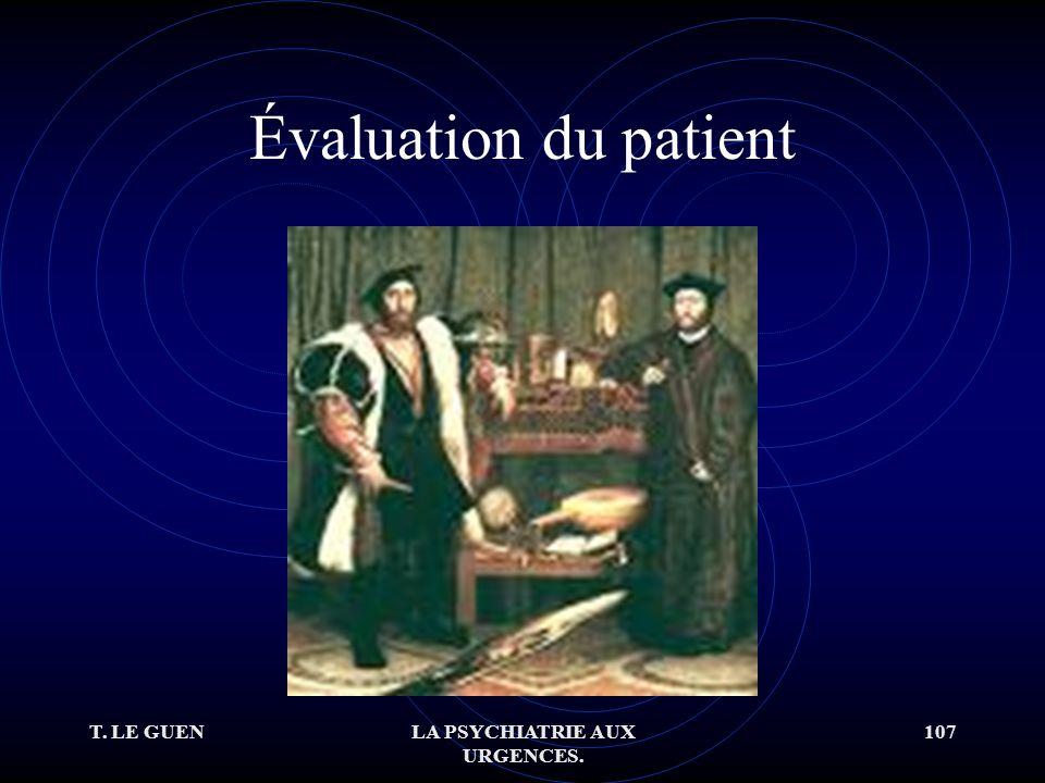 T. LE GUENLA PSYCHIATRIE AUX URGENCES. 107 Évaluation du patient