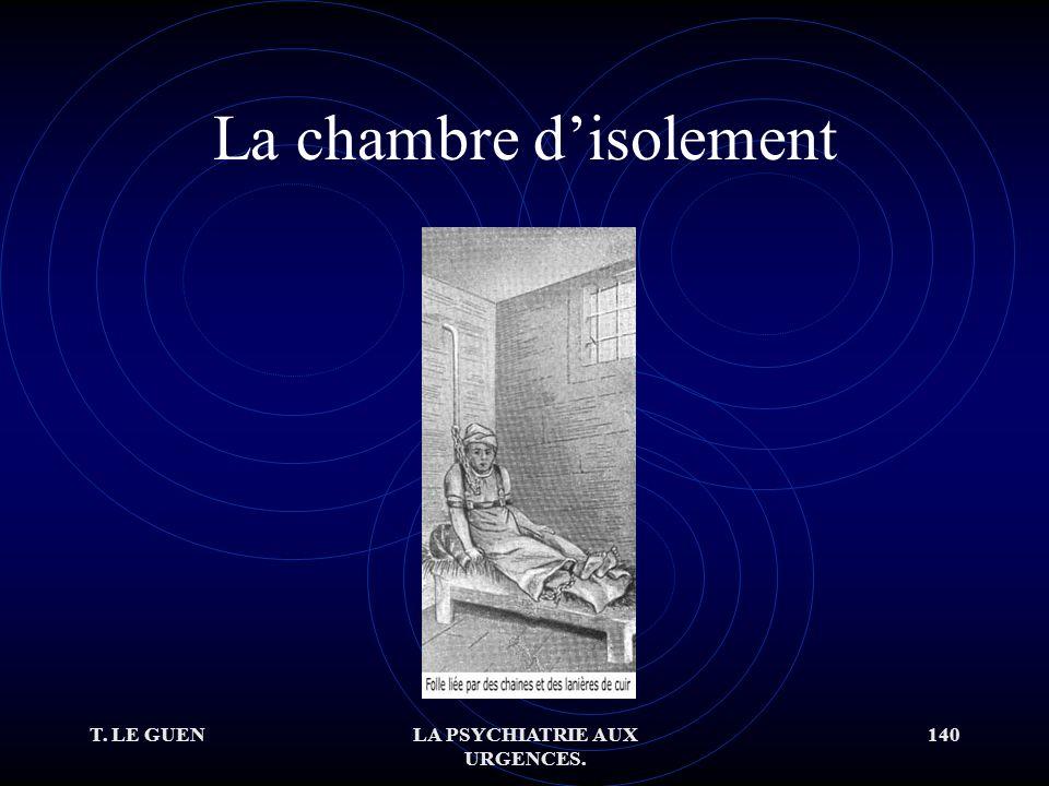 T. LE GUENLA PSYCHIATRIE AUX URGENCES. 140 La chambre disolement