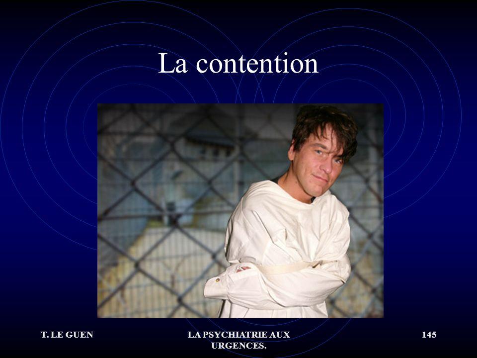 T. LE GUENLA PSYCHIATRIE AUX URGENCES. 145 La contention