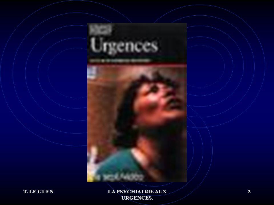 T.LE GUENLA PSYCHIATRIE AUX URGENCES. 104 Elles obéissent à des règles précises.