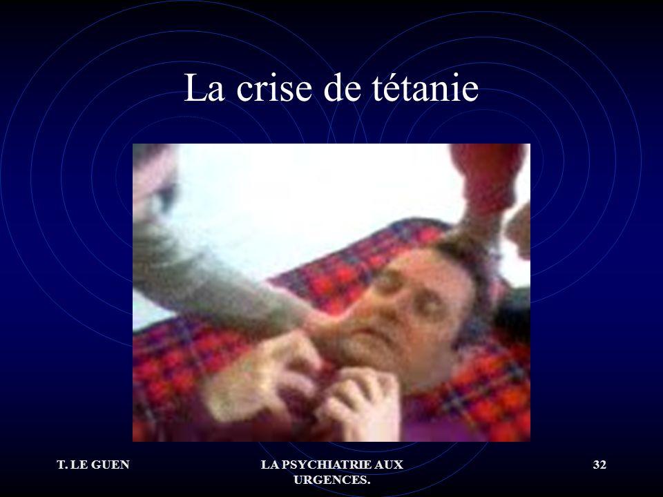 T. LE GUENLA PSYCHIATRIE AUX URGENCES. 32 La crise de tétanie