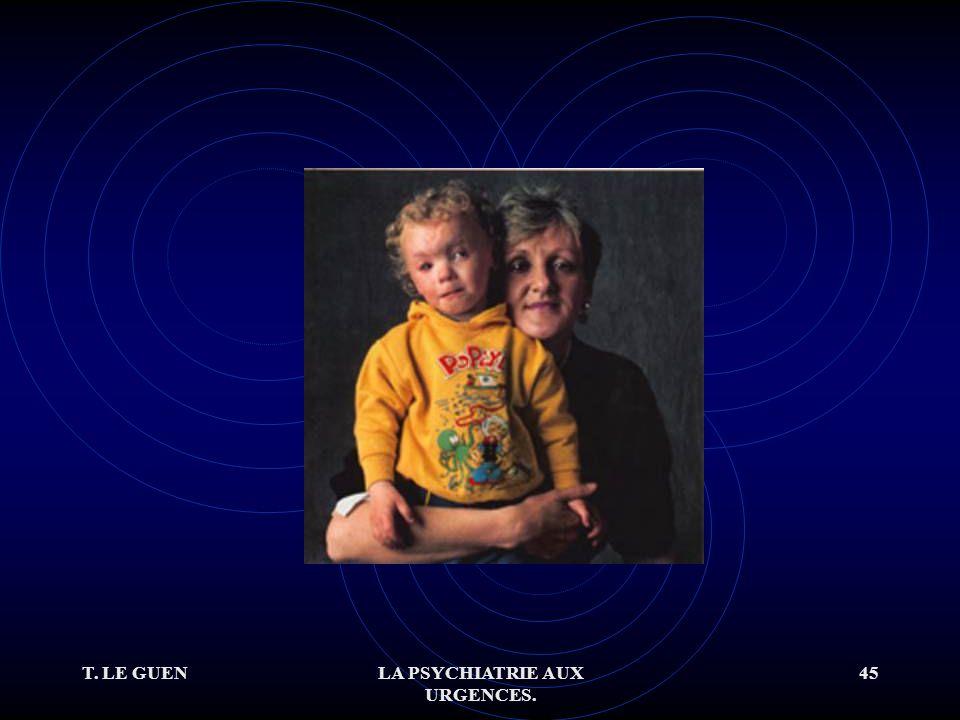 T. LE GUENLA PSYCHIATRIE AUX URGENCES. 45