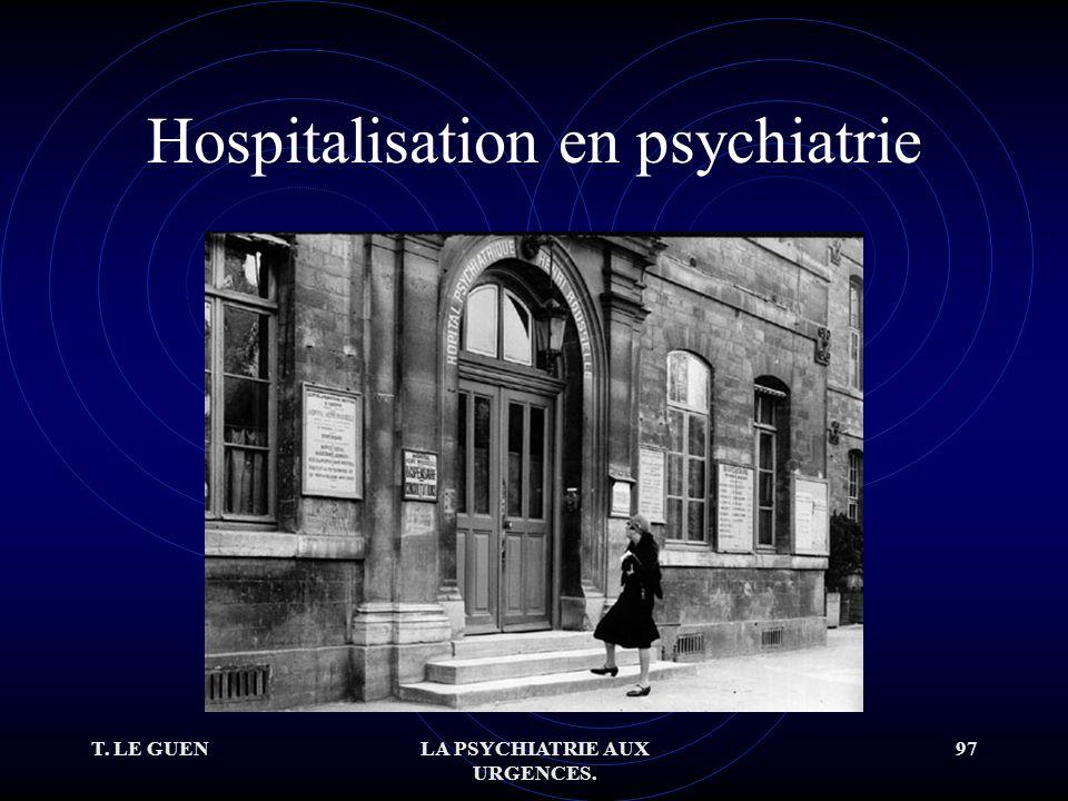 T. LE GUENLA PSYCHIATRIE AUX URGENCES. 97 Hospitalisation en psychiatrie