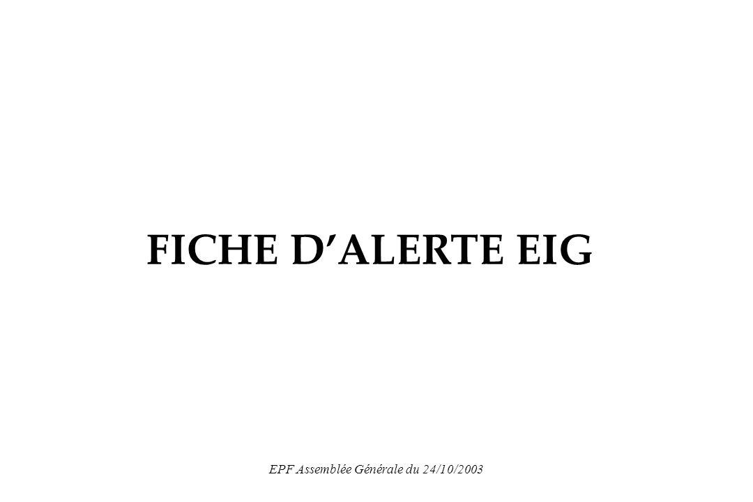 EPF Assemblée Générale du 24/10/2003 FICHE DALERTE EIG