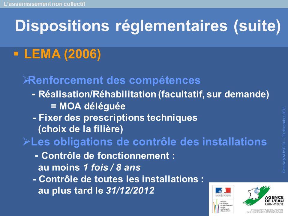 Lassainissement non collectif Patricia MAUVIEUX – 09 décembre 2010 Dispositions réglementaires (suite) LEMA (2006) Renforcement des compétences - Réal