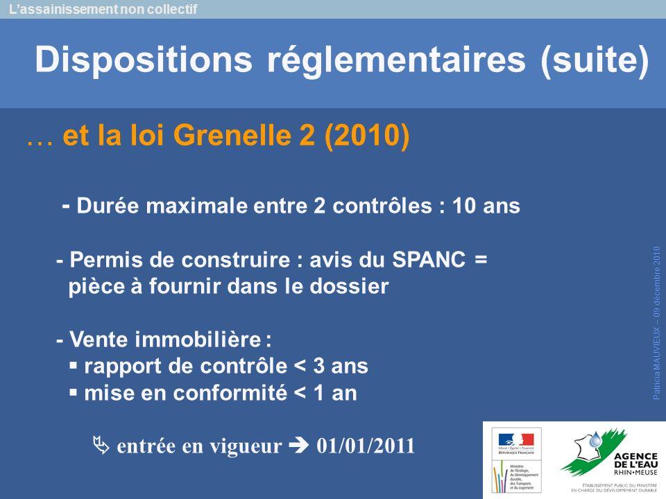 Lassainissement non collectif Patricia MAUVIEUX – 09 décembre 2010 Dispositions réglementaires (suite) … et la loi Grenelle 2 (2010) - Durée maximale
