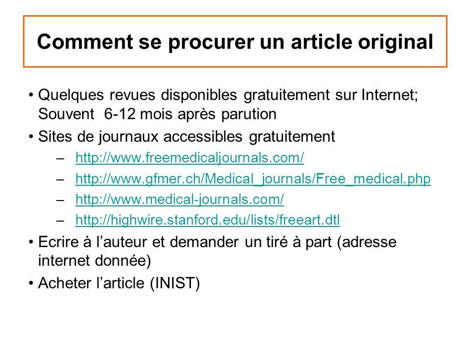Comment se procurer un article original Quelques revues disponibles gratuitement sur Internet; Souvent 6-12 mois après parution Sites de journaux acce