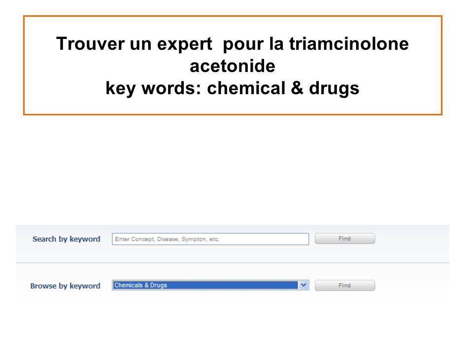 Trouver un expert pour la triamcinolone acetonide key words: chemical & drugs